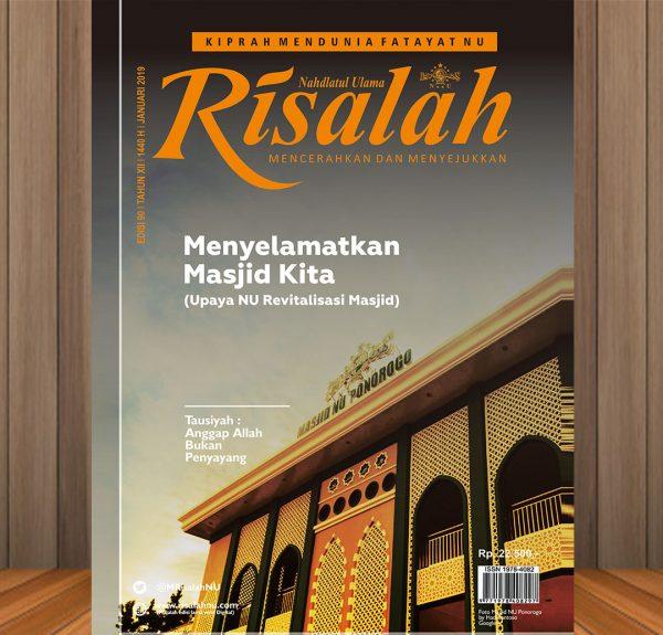 Majalah Risalah Edisi 90 - MENYELAMATKAN MASJID KITA: Upaya NU Revitalisasi Masjid